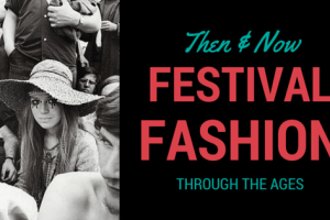 Then & Now: Festival Fashion Through The Ages