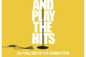 "Film Review: ""Shut Up and Play the Hits""- A Documentary on LCD Soundsystem"