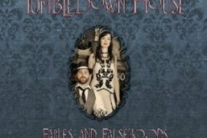 CD Review: Tumbledown House — Fables and Falsehoods; Play Twain's, April 19