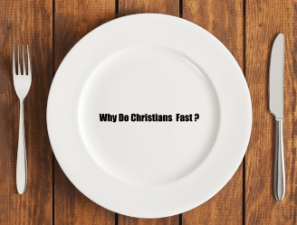 Why do Christians Fast?