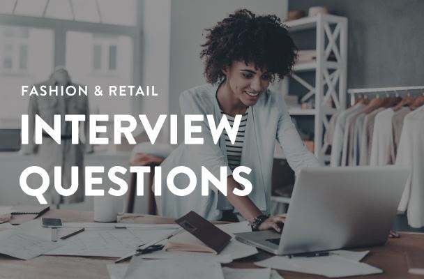 Fashion  Retail Job Interview Questions