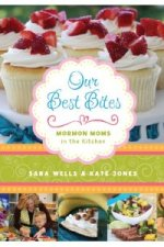 Review | Our Best Bites: Mormon Moms in the Kitchen by Sara Wells and Kate Jones