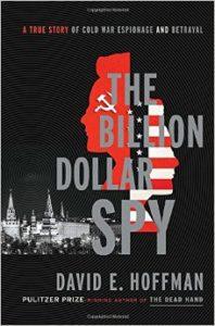 The Billion Dollar Spy by David E Hoffman