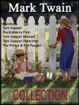 Mark Twain Collection: Huckleberry Finn, Tom Sawyer, Tom Sawyer Abroad, Tom Sawyer Detective, The Prince and the Pauper
