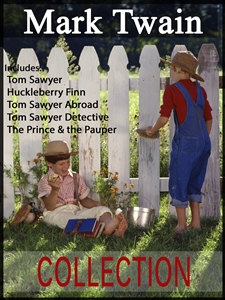 Mark Twain Collection: Huckleberry Finn, Tom Sawyer, Tom Sawyer Abroad, Tom Sawyer Detective, The Prince and the Pauper