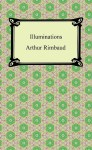 Illuminations by Arthur Rimbaud Audiobook
