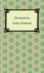 Illuminations by Arthur Rimbaud Audiobook