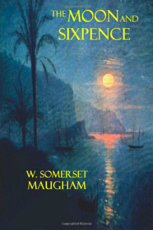 The Moon and the Sixpence by W. Somerset Maugham