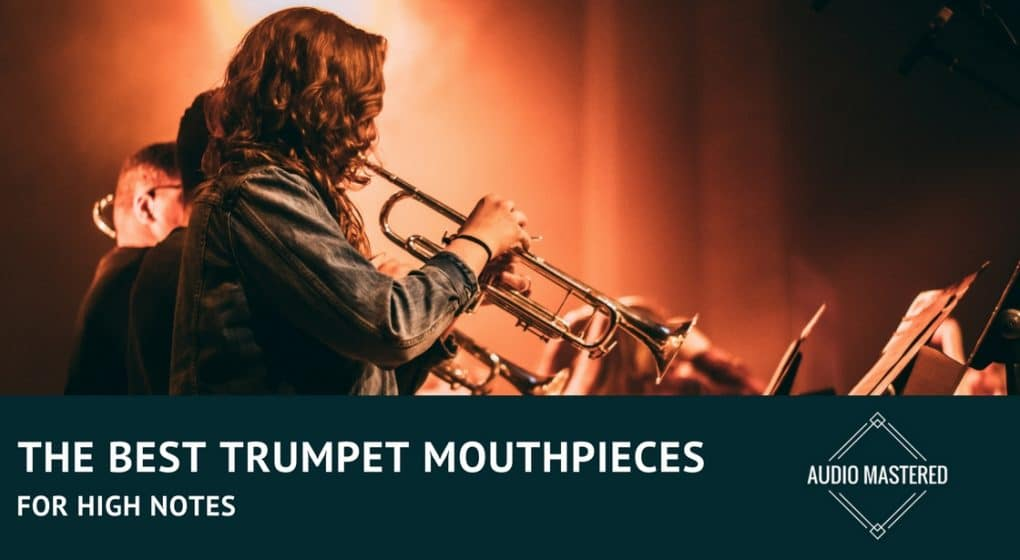 What Is The Best Trumpet Mouthpiece For High Notes? - Audio Mastered
