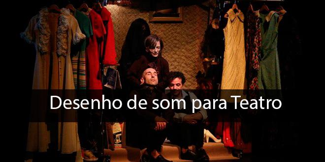 Desenho de Som para Teatro – Irmãos de Sangue da Cie Dos a Deux
