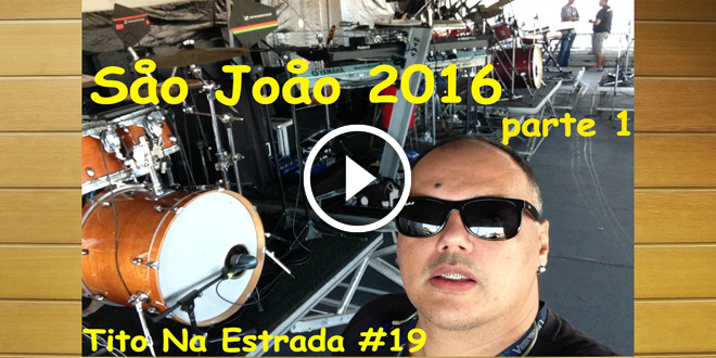 São João parte 1 | Tito Na Estrada #19