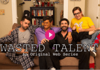 Wasted Talent Web Series Casting Call in Los Angeles