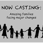 Casting Unique Families Facing Major Life Changes Nationwide