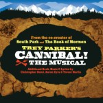 "Auditions in Toronto for Touring Show ""Trey Parkers Cannibal! The Musical"""