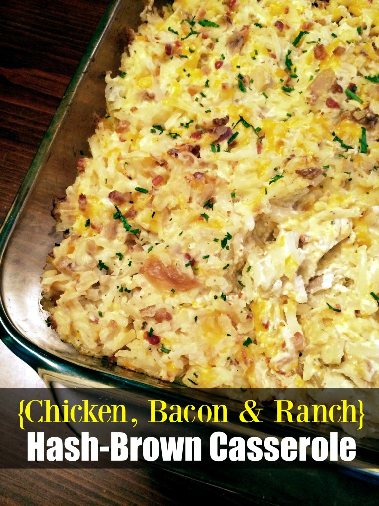 Chicken. Bacon & Ranch Hash-Brown Casserole | Aunt Bee's Recipes