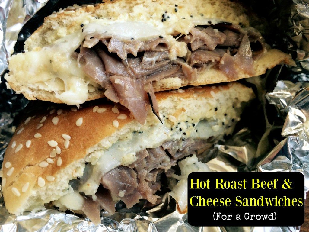 Hot roast beef cheese sandwiches for a crowd aunt for Easy tailgating recipes for a crowd