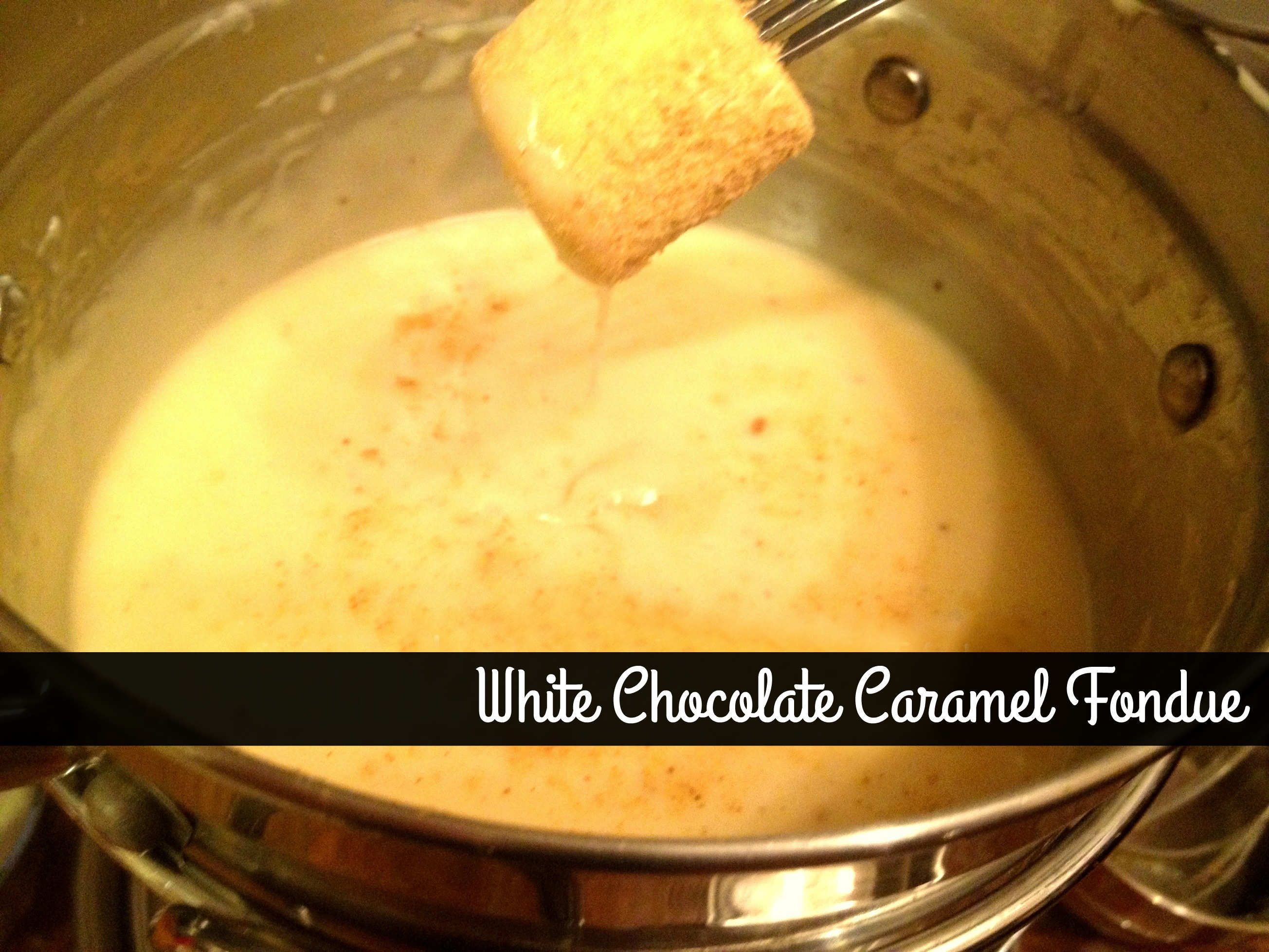 White Chocolate Caramel Fondue