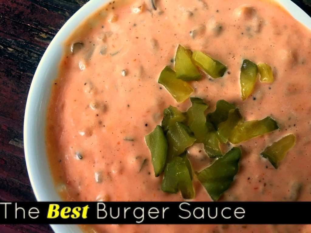 The Best Burger Sauce   Aunt Bee's Recipes