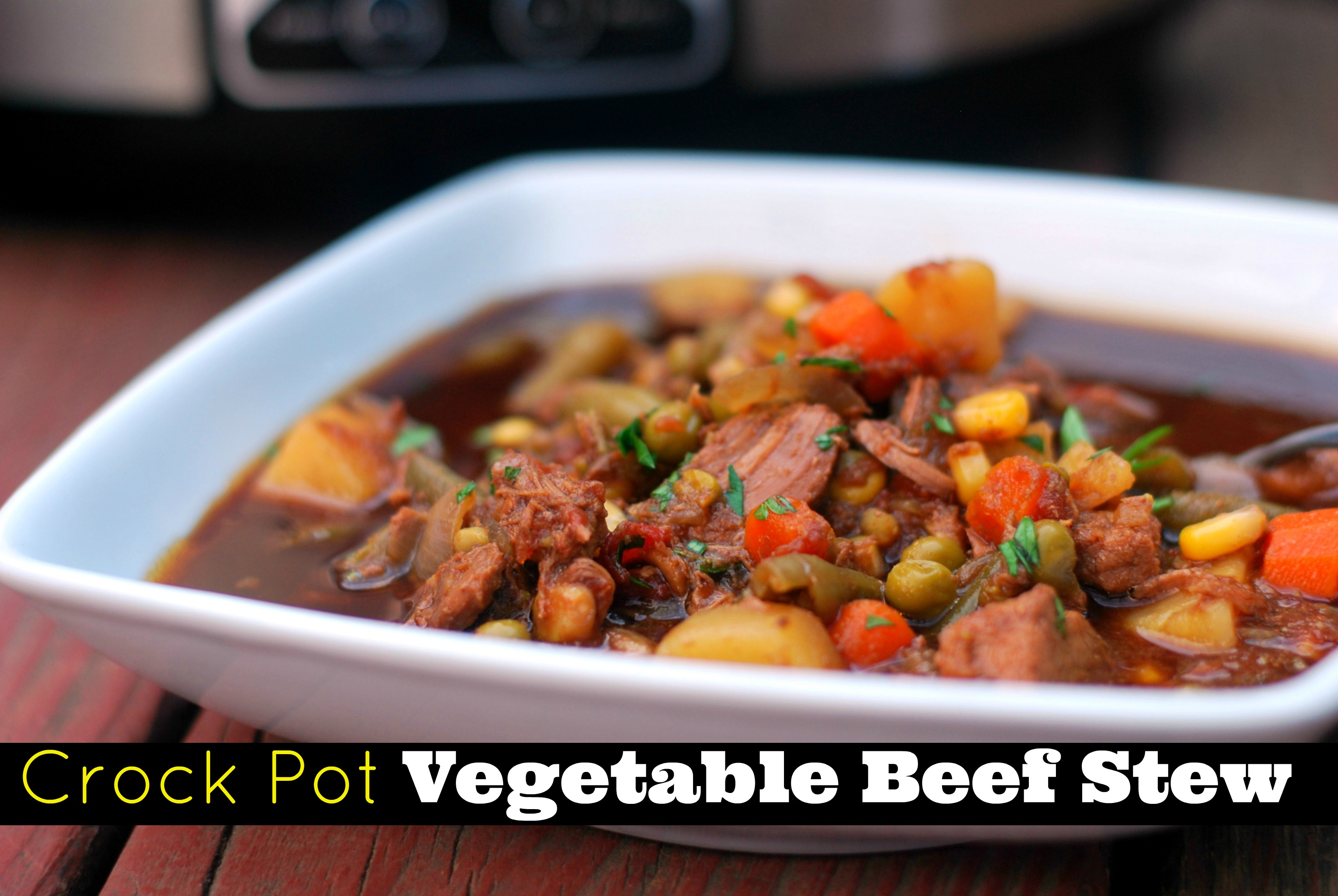 Crock Pot Vegetable Beef Stew
