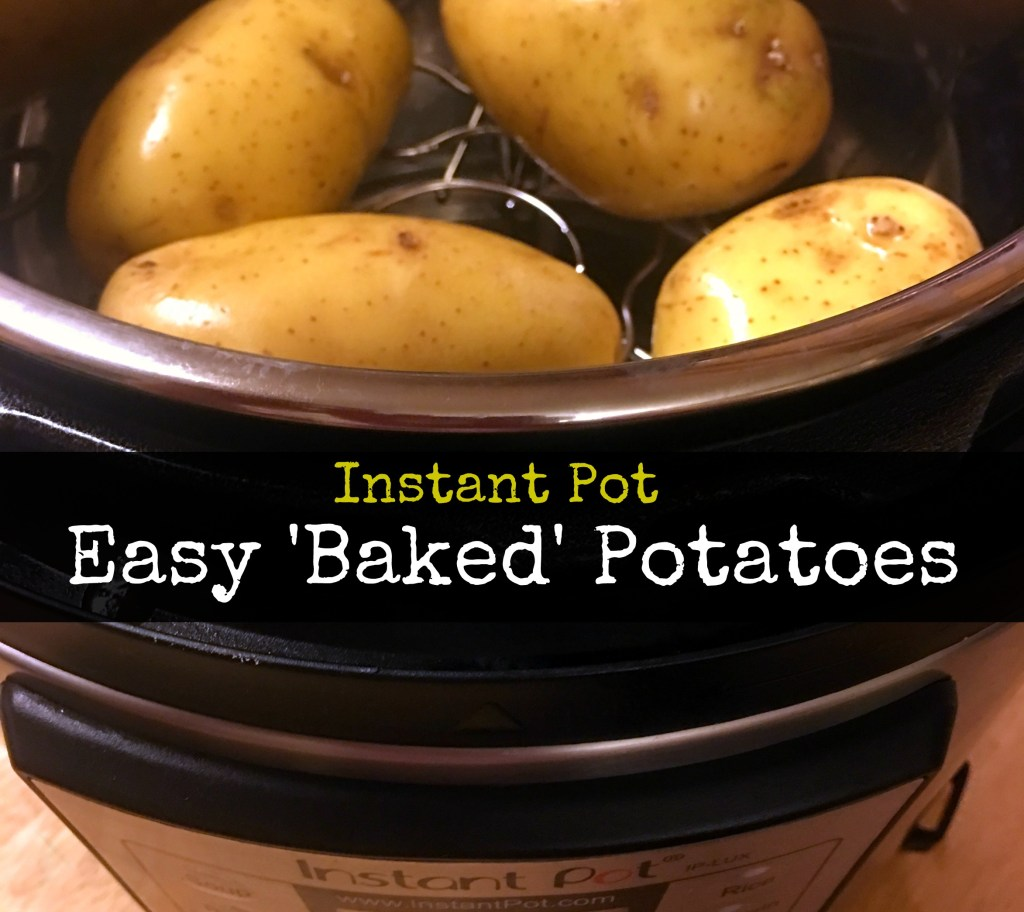 Instant Pot Easy Baked Potatoes | Aunt Bee's Recipes