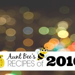 Aunt Bee's Top 10 Recipes of 2016