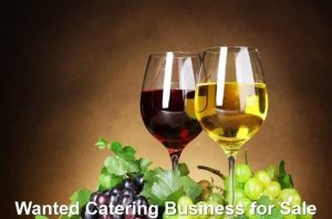 Wanted Catering Business for Sale