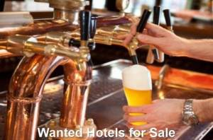 Wanted Hotels for Sale