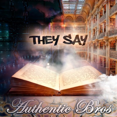 Authentic Bros - They Say Artwork