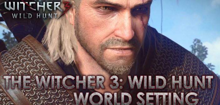 The Witcher 3: Wild Hunt – PS4/XB1/PC – World Setting (Gamescom Dev Diary)