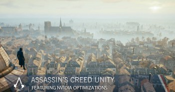 Assassin's Creed Unity Featuring NVIDIA Optimizations