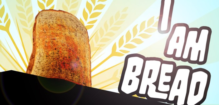 I am Bread – First Look