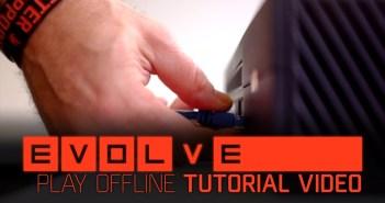 Evolve Tutorial – How to Play Offline