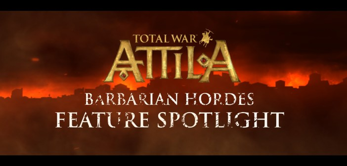 Total War: ATTILA – Barbarian Hordes Feature Spotlight (International)