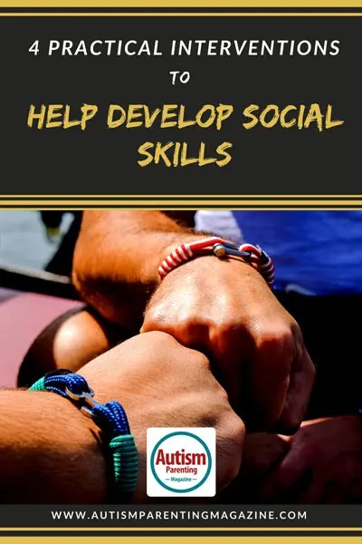 4 Practical Interventions to Help Develop Social Skills - Autism