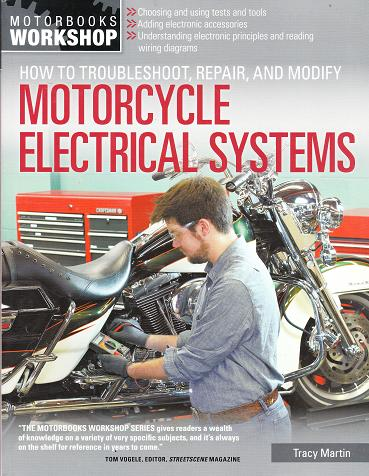 Motorcycle Electrical Systems Troubleshooting and Repair Motorbooks