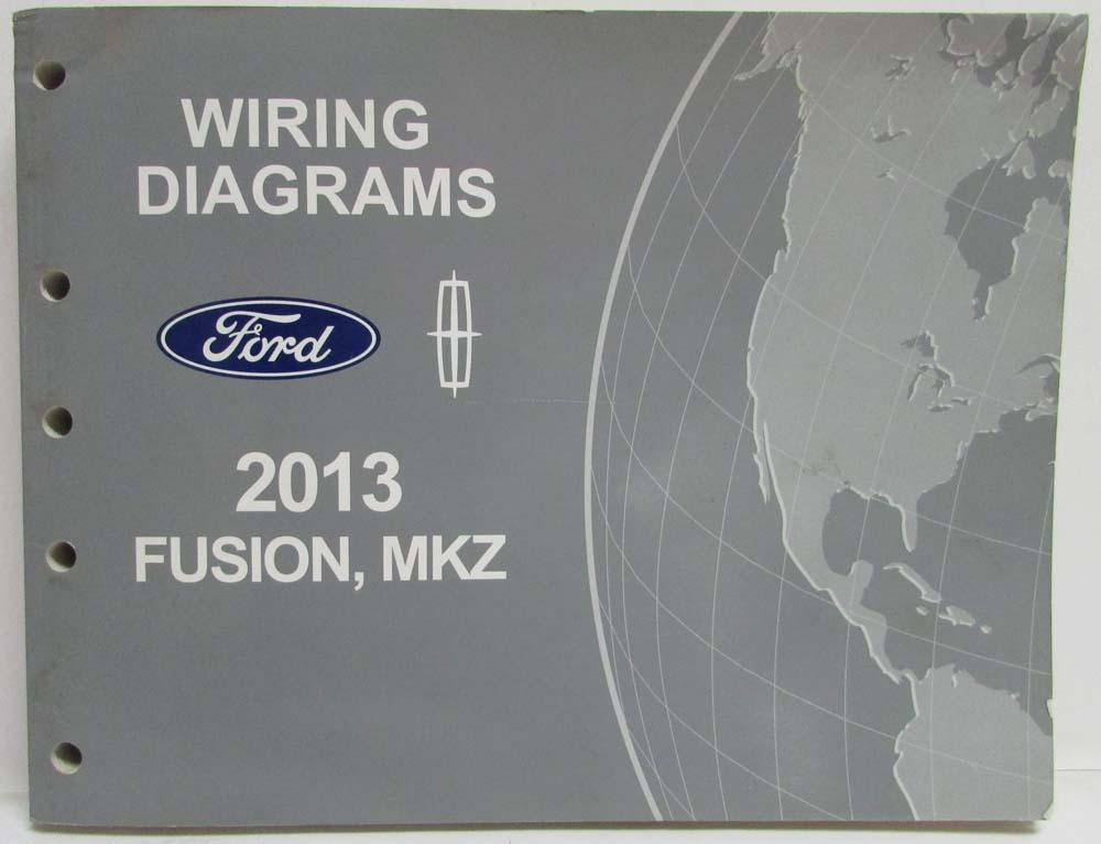 2013 Ford Fusion Lincoln MKZ Electrical Wiring Diagrams Manual