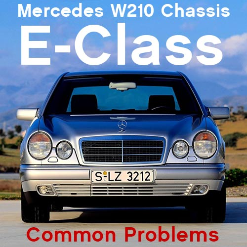 10 Common W210 E-Class Mercedes Parts Problems - eEuroparts Blog
