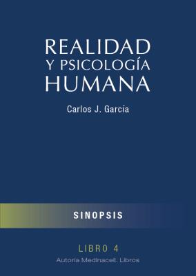 Realidad y Psicología Humana. Sinopsis