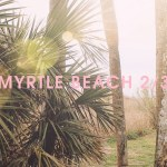 Escaping to Myrtle Beach 2/3