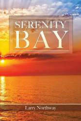 Serenity Bay by Larry Northway