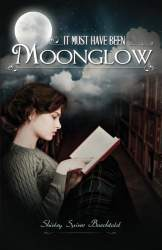 It Must Have Been Moonglow by Shirley Spires Baechtold