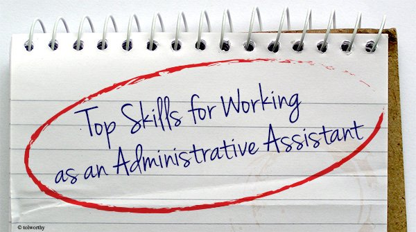 Top Skills for Working as an Administrative Assistant