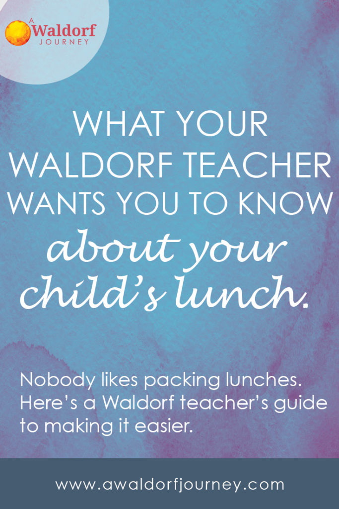 What Your Waldorf Teacher Wants You to Know About Your Child\u0027s Lunch