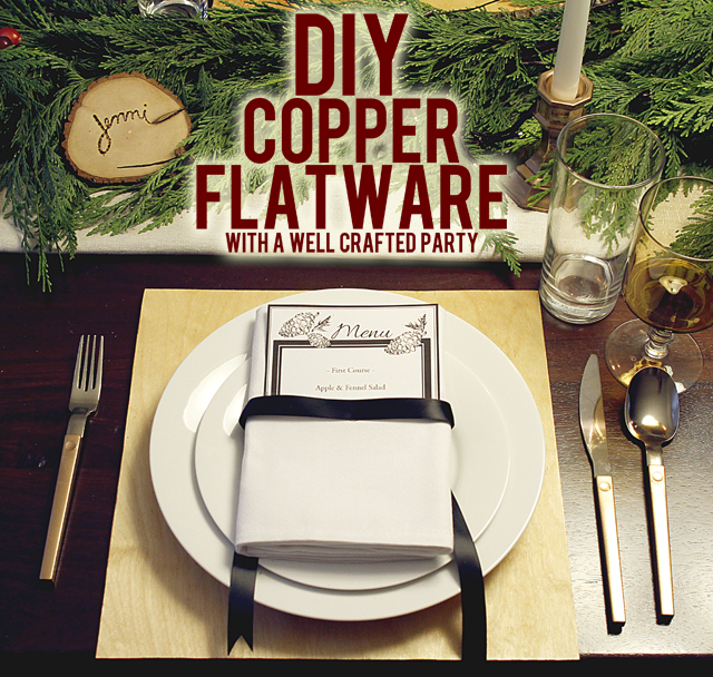 DIY Copper Flatware // A Well Crafted Party