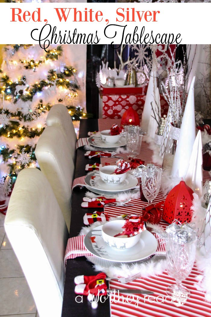 Red white silver christmas tablescape a worthey read - Silver and white christmas ...