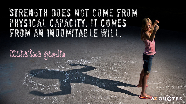 Willpower Quotes Wallpaper Mahatma Gandhi Quote Strength Does Not Come From Physical