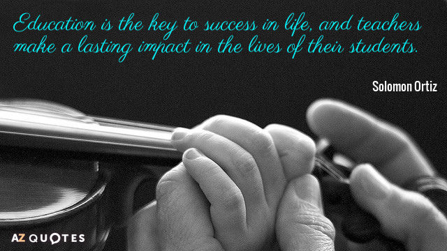 Solomon Ortiz quote Education is the key to success in life, and