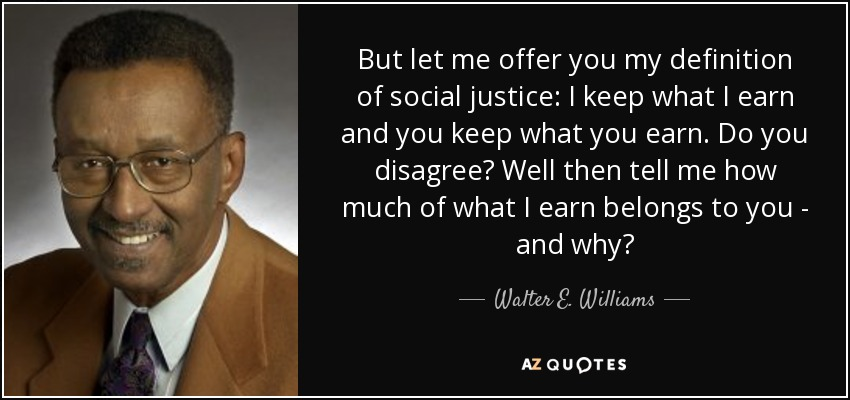 Walter E Williams quote But let me offer you my definition of - what can you offer me