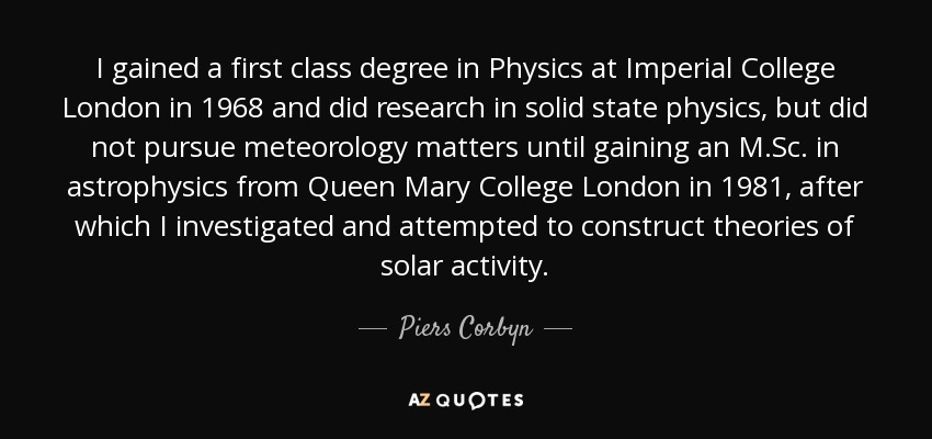 Piers Corbyn quote I gained a first class degree in Physics at