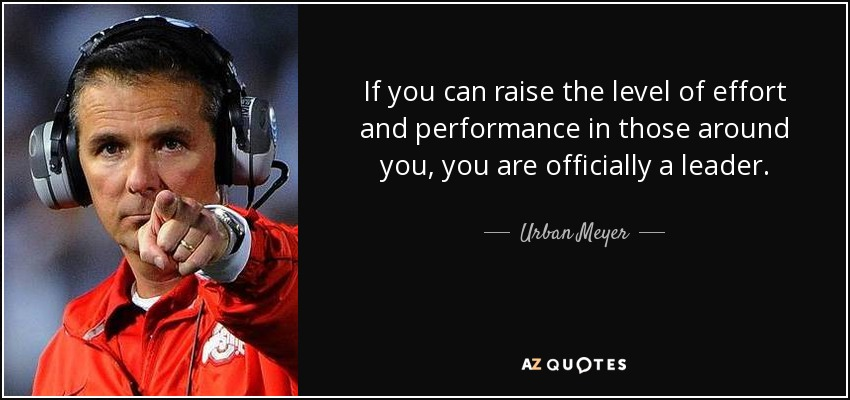 Football Coach Quote Wallpaper Urban Meyer Quote If You Can Raise The Level Of Effort